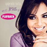 Playback Gabriela Rocha   Jesus [original]